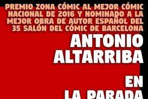 El viernes 10 de marzo Antonio Altarriba en La Parada de los Cómics!